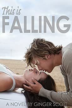 This Is Falling (The Falling Series, Book 1) by [Scott, Ginger]