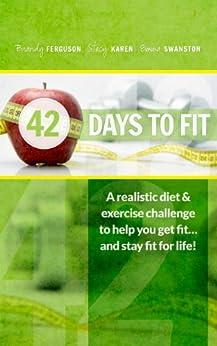 42 Days to Fit by [Ferguson, Brandy, Karen, Stacy, Swanston, Emma ]