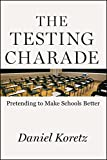 download ebook the testing charade: pretending to make schools better pdf epub
