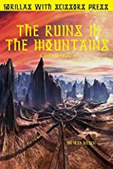 The Ruins In The Mountains: A Mythos Novella (The Marquette Institute/DPA Mythos) Paperback
