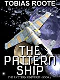 Free eBook - The Pattern Ship  The Pattern Universe Bo