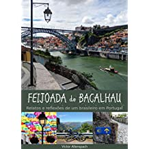 Feijoada de Bacalhau: Relatos e reflexões de um brasileiro em Portugal