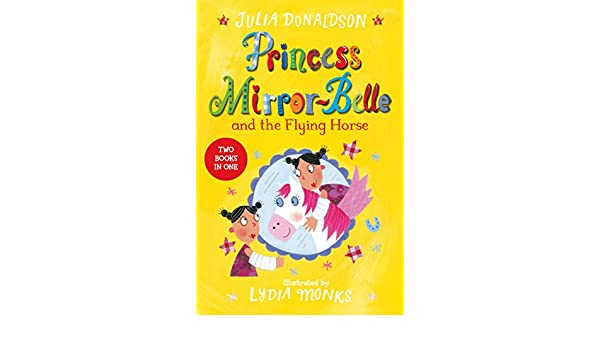 Princess Mirror-Belle and the Flying Horse (Princess Mirror Belle Book 3)