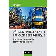 Bâtiment intelligent et efficacité énergétique : Optimisation, nouvelles technologies et BIM (Technique et Ingénierie) (French Edition)