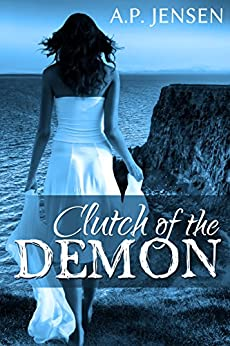 Clutch of the Demon (Paranormal Romance Dragon Shifters) (Cursed Ancients Series Book 1) by [Jensen,A. P.]