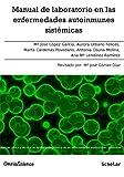 Manual de Laboratorio en Las Enfermedades Autoinmunes Sistémicas, María José López García and Aurora Urbano Felices, 8494023497