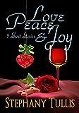 Love, Peace & Joy: 3 Short Stories