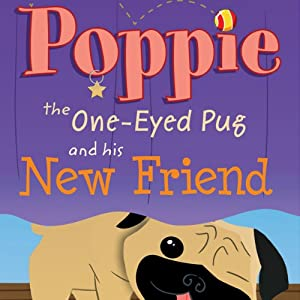 Poppie the One-Eyed Pug and His New Friend Audiobook