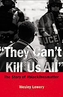 Book Cover: They Can't Kill Us All: The Story of #blacklivesmatter