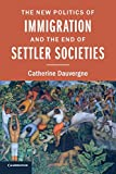 img - for The New Politics of Immigration and the End of Settler Societies book / textbook / text book