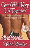 Guns Will Keep Us Together, Leslie Langtry, 0843960361
