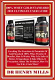 100% WHEY GOLD  STANDARD: 2018 ULTIMATE  USER GUiDE: Unveiling The Functions & Potentials Of Gold Standard 100% Whey Protein: It Benefits