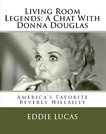Living room legends a chat with donna douglas kindle for Living room joke