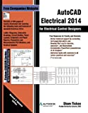 AutoCAD Electrical 2014 for Electrical Control Designers, Prof. Sham Tickoo Purdue Univ., CADCIM Technologies, 1936646250