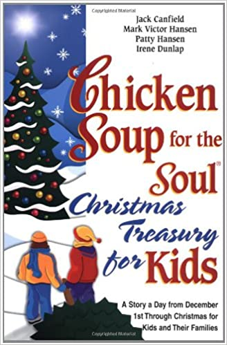 chicken soup for the soul christmas treasury for kids a story a day from december 1st through christmas for kids and their families jack canfield - What Is The Day After Christmas Called