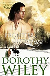 FRONTIER GIFT OF LOVE: An American Historical Romance (American Wilderness Series Romances Book 5)