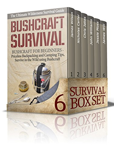 Survival Box Set: Ultimate Strategies to Overcome Any Disaster with Survival Skills - Survival Communication, Hunting, Fishing, Camping, Self Defense, Bushcraft Survival, EMP Survival, Foraging by [Wilson, James, Carter, Nicholas, Jakes, Chris, Williams, John, Moss, Jessie, Will, James]