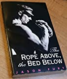 The Rope Above, the Bed Below