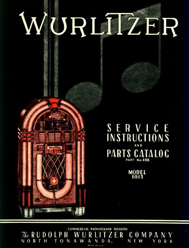 Jukebox Manual (Wurlitzer 1015 Jukebox Service & Parts Manual or Model 1915 Commercial Phonograph)