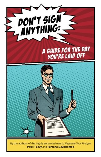 Don't sign anything: A guide for the day you are laid - Off Sign