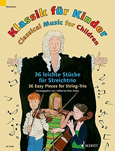 Classical Music for Children: 36 Easy Pieces for String Trio