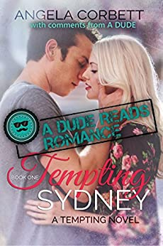 Tempting Sydney: with comments from A Dude (A Dude Reads Romance Book 1) by [Corbett, Angela]