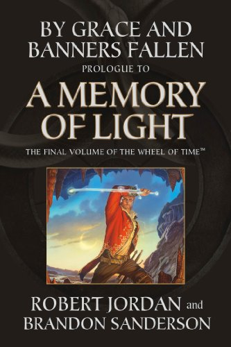 - By Grace and Banners Fallen: Prologue to A Memory of Light (Wheel of Time Book 14)