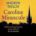 Caroline Minuscule   Andrew Taylor