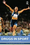 An Introduction to Drugs in Sport: Addicted to Winning?, Ivan Waddington, Andy Smith, 0415431247