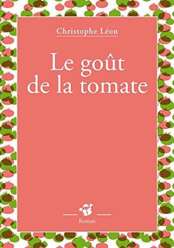 Amazon.com: Le goût de la tomate (Petite Poche) (French ...