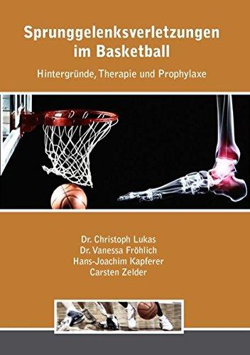 Sprunggelenksverletzungen im Basketball: Hintergründe, Therapie und Prophylaxe Taschenbuch – 3. Februar 2011 Christoph Lukas Vanessa Fröhlich Hans Kapferer Carsten Zelder