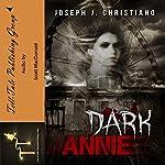 Dark Annie | Joseph J. Christiano
