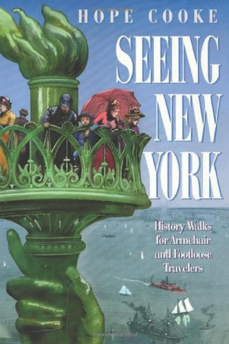 Seeing New York: History Walks for Armchair and Footloose Travelers (Critical Perspectives On The P)