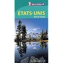 Etats-Unis Nord-Ouest - Guide vert