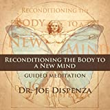 Reconditioning the Body to a New Mind