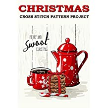 Christmas Cross Stitch Pattern Project: Fun and Easy Needlework Design  (Counted Cross Stitch Pattern Book 1)