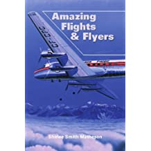 Amazing Flights and Flyers