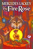 Front cover for the book The Fire Rose by Mercedes Lackey