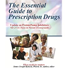 The Essential Guide to Prescription Drugs, Update on Proton Pump Inhibitors, Focus on Nexium