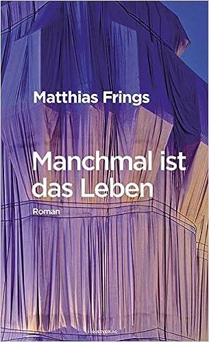 Matthias Frings: Manchmal ist das Leben; schwule Bücher alphabetisch nach Titeln