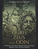 Osiris, Zeus, and Odin: The History of the Most Prominent Gods in the Ancient Egyptian, Greek, and Norse Pantheons