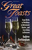 img - for Great Toasts: From Births to Weddings to Retirement Parties ... and Everything in Between book / textbook / text book