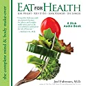 Eat for Health: Lose Weight - Keep It Off - Look Younger - Live Longer Audiobook by Joel Fuhrman M.D. Narrated by Dr. Ned Sparrow