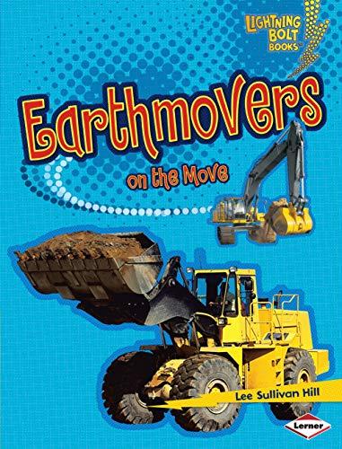 Earthmovers on the Move (Lightning Bolt Books ® _ Vroom-Vroom)
