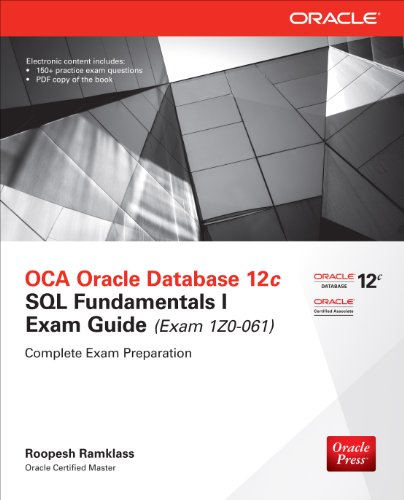 OCA Oracle Database 12c SQL Fundamentals I Exam Guide (Exam 1Z0-061) (Oracle Press) PDF