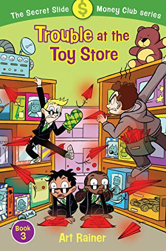 Trouble at the Toy Store (The Secret Slide Money Club, Book 3)
