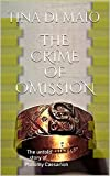 The Crime of Omission: The untold story of Ptolomy Caesarion