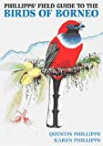 Phillipps' Field Guide to the Birds of Borneo, Quentin Phillipps, 1906780102