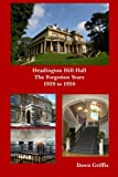 Headington Hill Hall- the Forgotten Years- 1939 -1958, Dawn Griffis, 1300030429