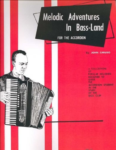 - Melodic Adventures In Bass-Land For The Accordion (Palmer-Hughes Accordion Course) Melodic Adventures In Bass-Land